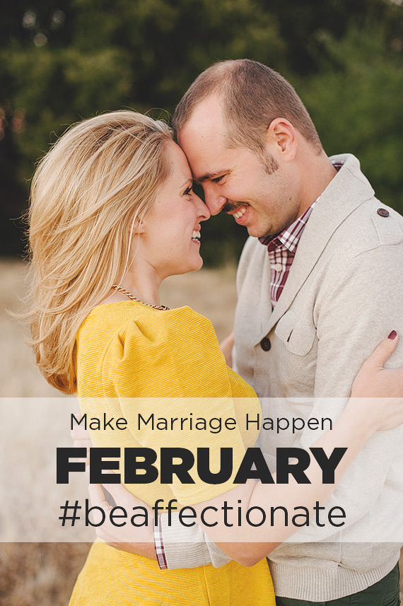 Make Marriage Happen - Be Affectionate