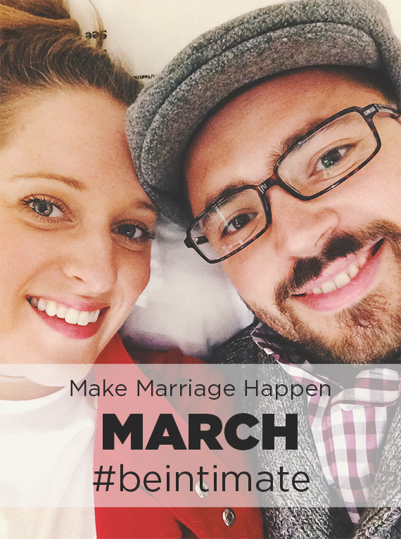 Make Marriage Happen - Be Intimate